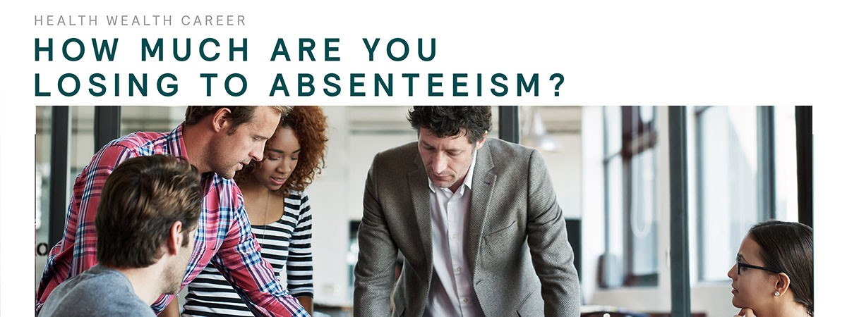 How Much Are You Losing to Absenteeism?